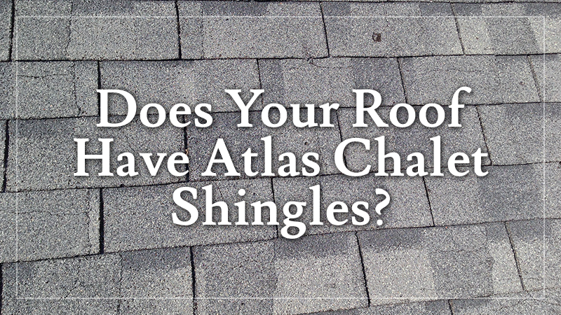 Defective Chalet Roofing Shingles